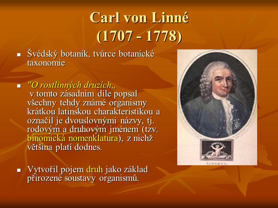 Švédský botanik, tvůrce botanické taxonomie Švédský botanik, tvůrce botanické taxonomie