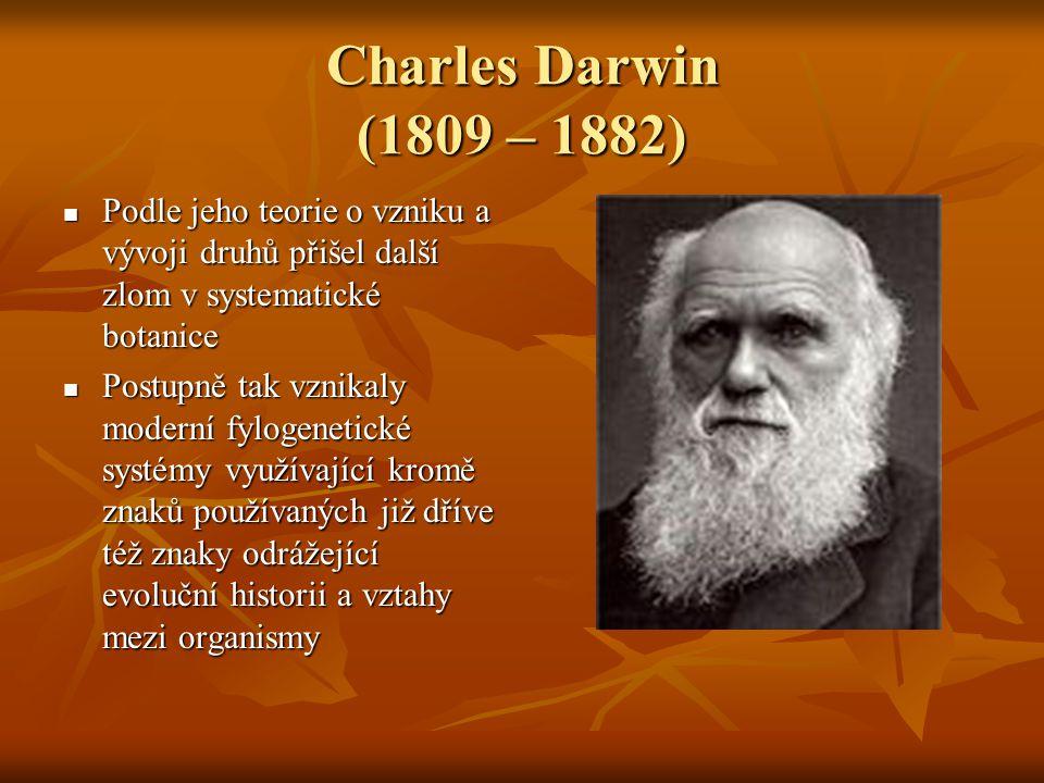 Podle jeho teorie o vzniku a vývoji druhů přišel další zlom v systematické botanice Podle jeho teorie o vzniku a vývoji druhů přišel další zlom v syst