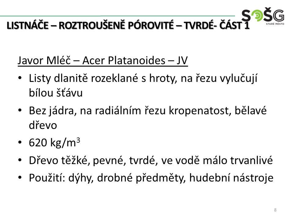 LISTNÁČE- ROZTROUŠENĚ PÓROVITÉ – TVRDÉ- ČÁST 1 9 www.sharkan.net
