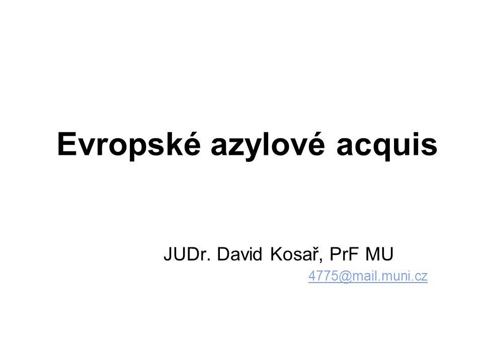 Evropské azylové acquis JUDr. David Kosař, PrF MU 4775@mail.muni.cz 4775@mail.muni.cz