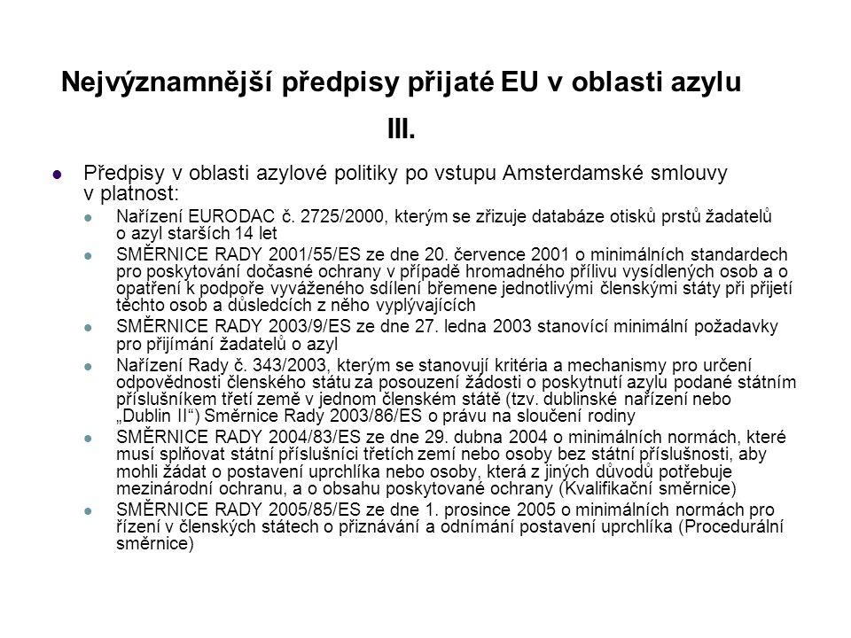 Nejvýznamnější předpisy přijaté EU v oblasti azylu III.