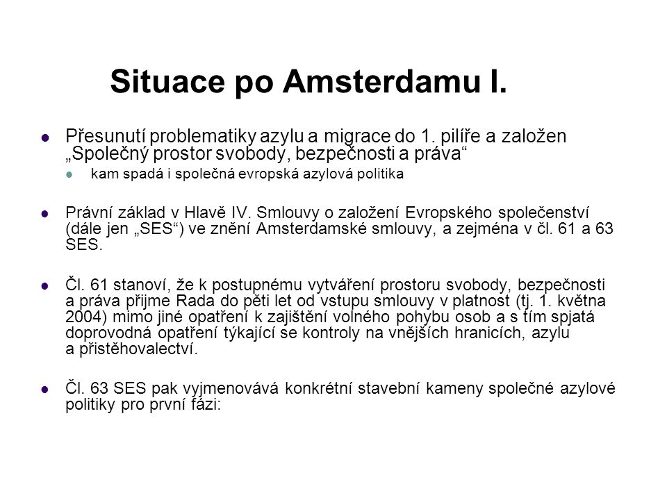 Situace po Amsterdamu II.A) ve věcech azylu a jiných forem mezinárodní ochrany: 1.