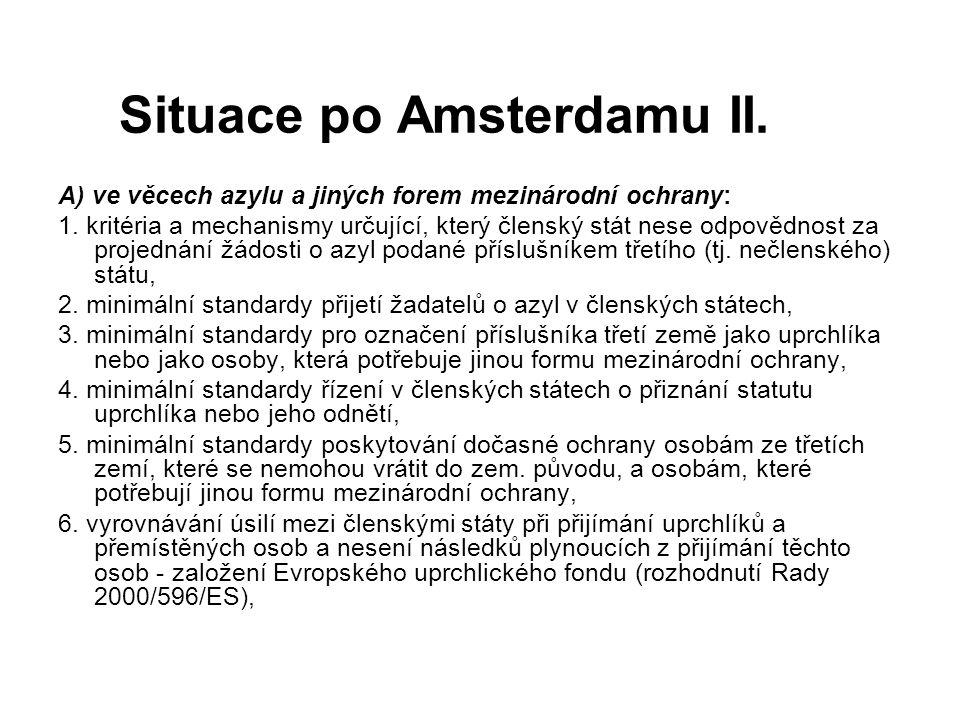 Situace po Amsterdamu II. A) ve věcech azylu a jiných forem mezinárodní ochrany: 1. kritéria a mechanismy určující, který členský stát nese odpovědnos
