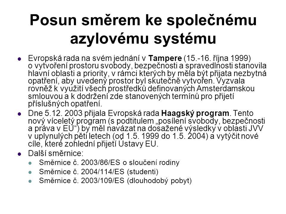 Posun směrem ke společnému azylovému systému Evropská rada na svém jednání v Tampere (15.-16. října 1999) o vytvoření prostoru svobody, bezpečnosti a