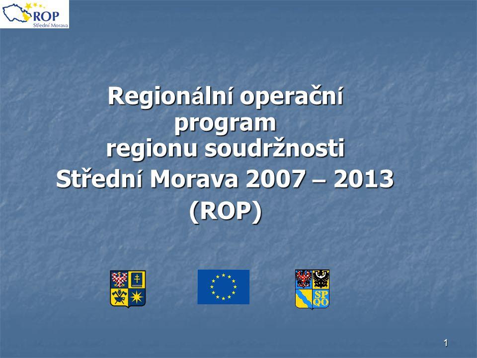 1 Region á ln í operačn í program regionu soudržnosti Středn í Morava 2007 – 2013 (ROP)