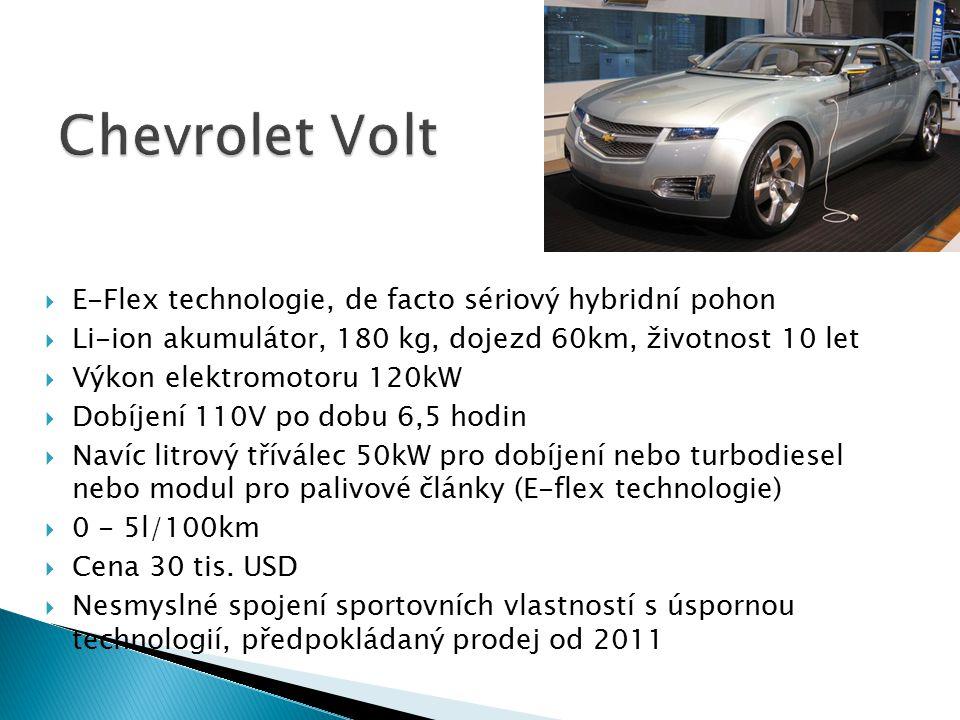  E-Flex technologie, de facto sériový hybridní pohon  Li-ion akumulátor, 180 kg, dojezd 60km, životnost 10 let  Výkon elektromotoru 120kW  Dobíjen