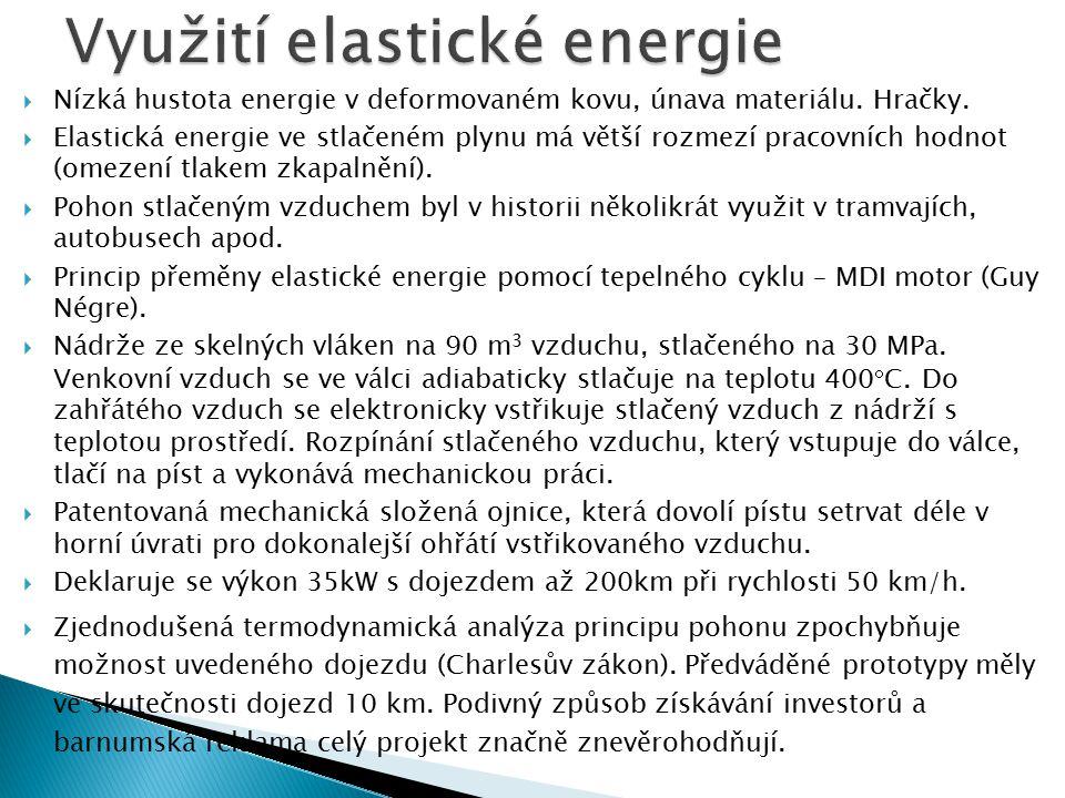  Nízká hustota energie v deformovaném kovu, únava materiálu. Hračky.  Elastická energie ve stlačeném plynu má větší rozmezí pracovních hodnot (omeze