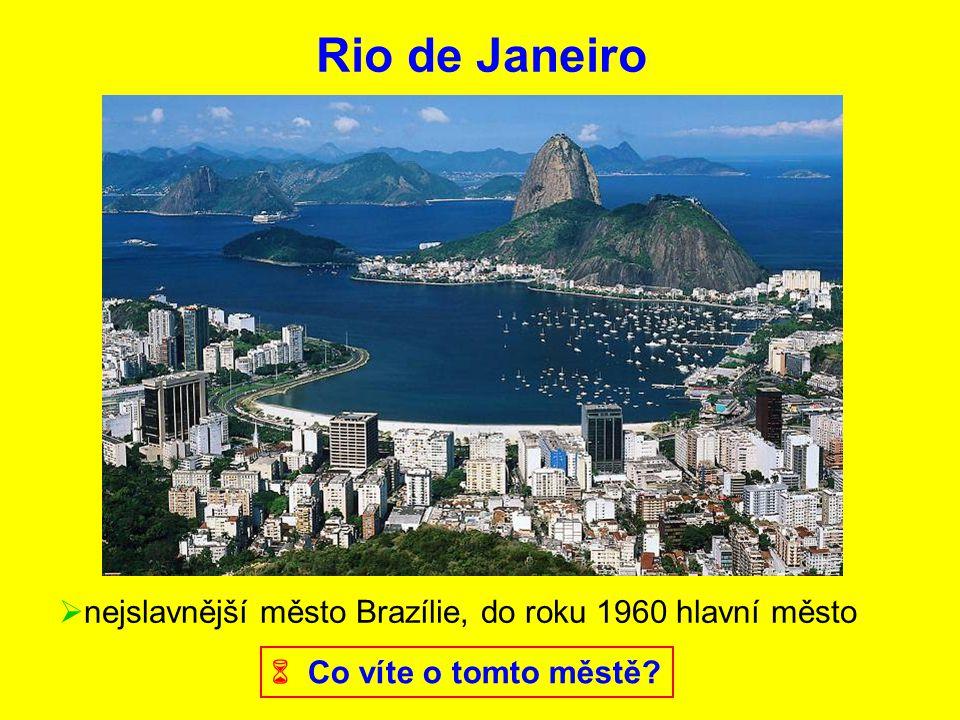 Rio de Janeiro  nejslavnější město Brazílie, do roku 1960 hlavní město  Co víte o tomto městě?