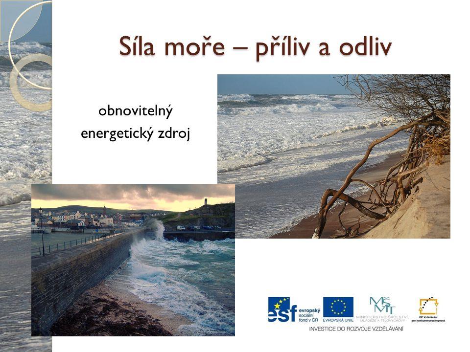 Síla moře – příliv a odliv obnovitelný energetický zdroj