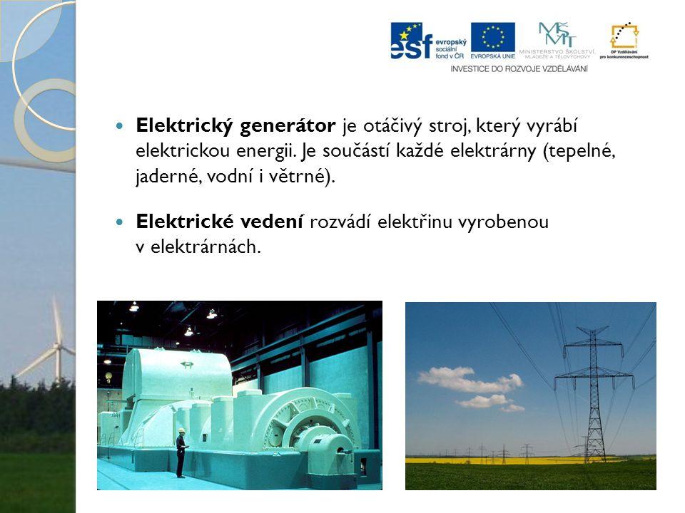 Elektrický generátor je otáčivý stroj, který vyrábí elektrickou energii.