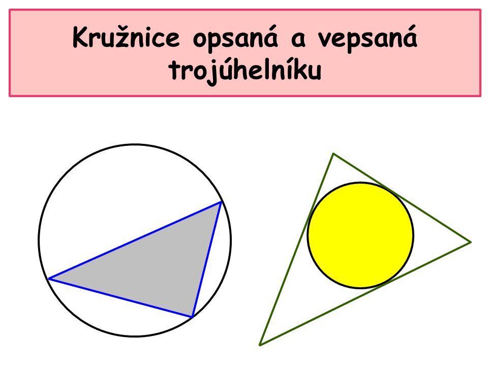 Kružnice opsaná a vepsaná trojúhelníku