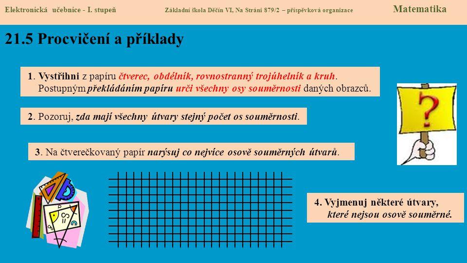 Elektronická učebnice - I. stupeň Základní škola Děčín VI, Na Stráni 879/2 – příspěvková organizace Matematika 2. Pozoruj, zda mají všechny útvary ste