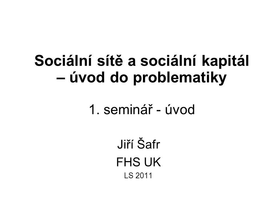 """2 části kurzu Sociometrie: Relační data a jejich vizualizace Socialní kapitál v egocentorckých sítích """"klasická"""