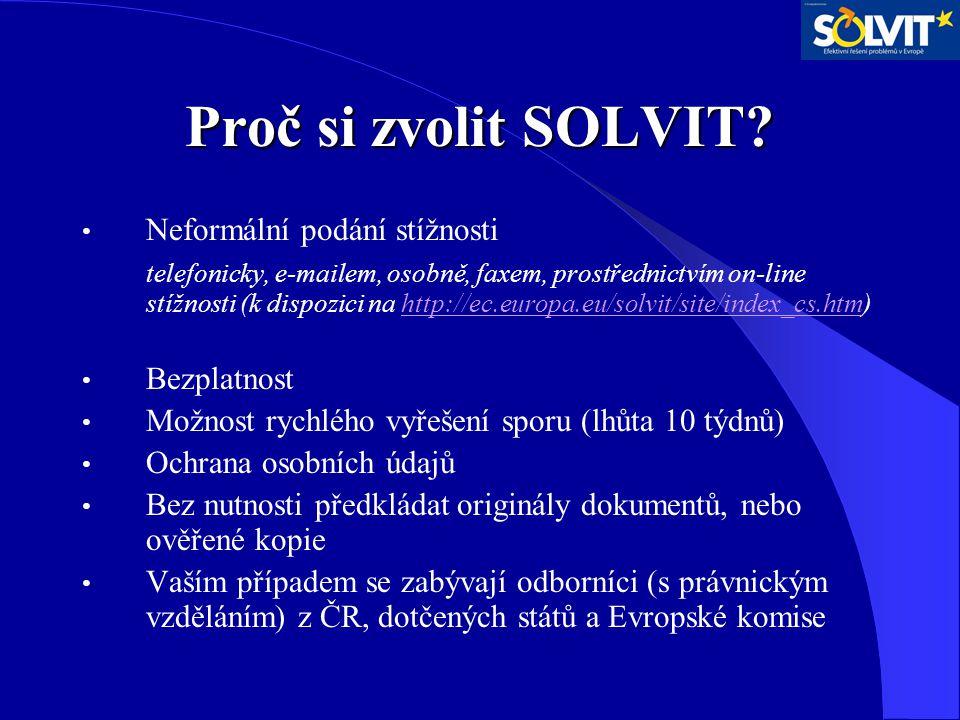 Proč si zvolit SOLVIT? Neformální podání stížnosti telefonicky, e-mailem, osobně, faxem, prostřednictvím on-line stížnosti (k dispozici na http://ec.e