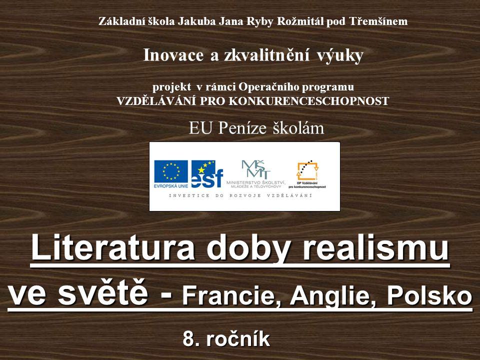 Název: Literatura doby realismu ve světě - Francie, Anglie, Polsko - 8.