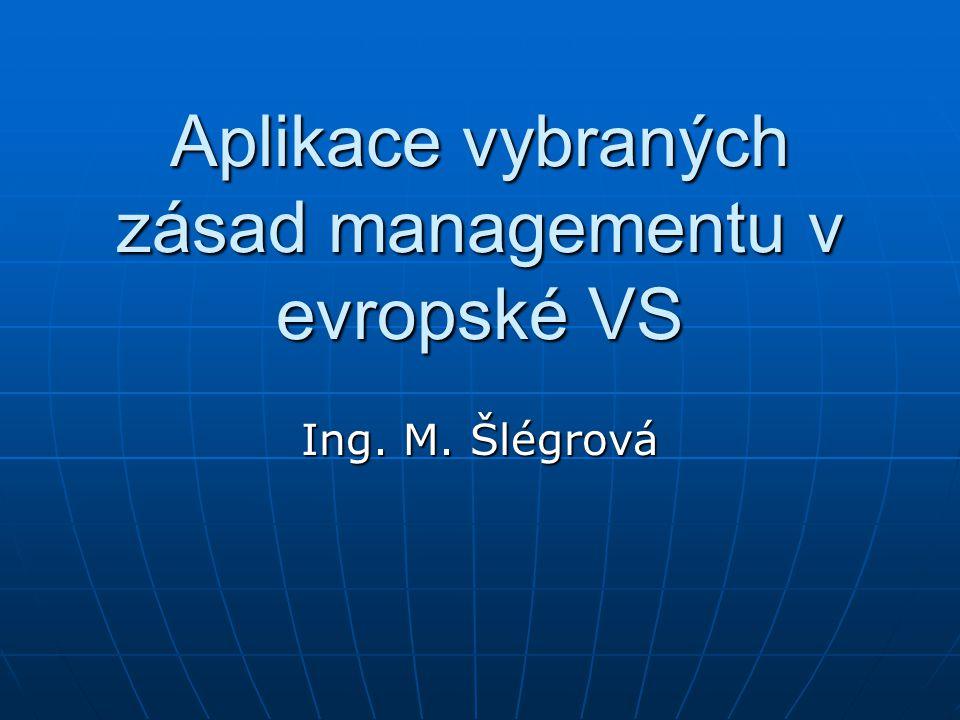 Aplikace vybraných zásad managementu v evropské VS Ing. M. Šlégrová