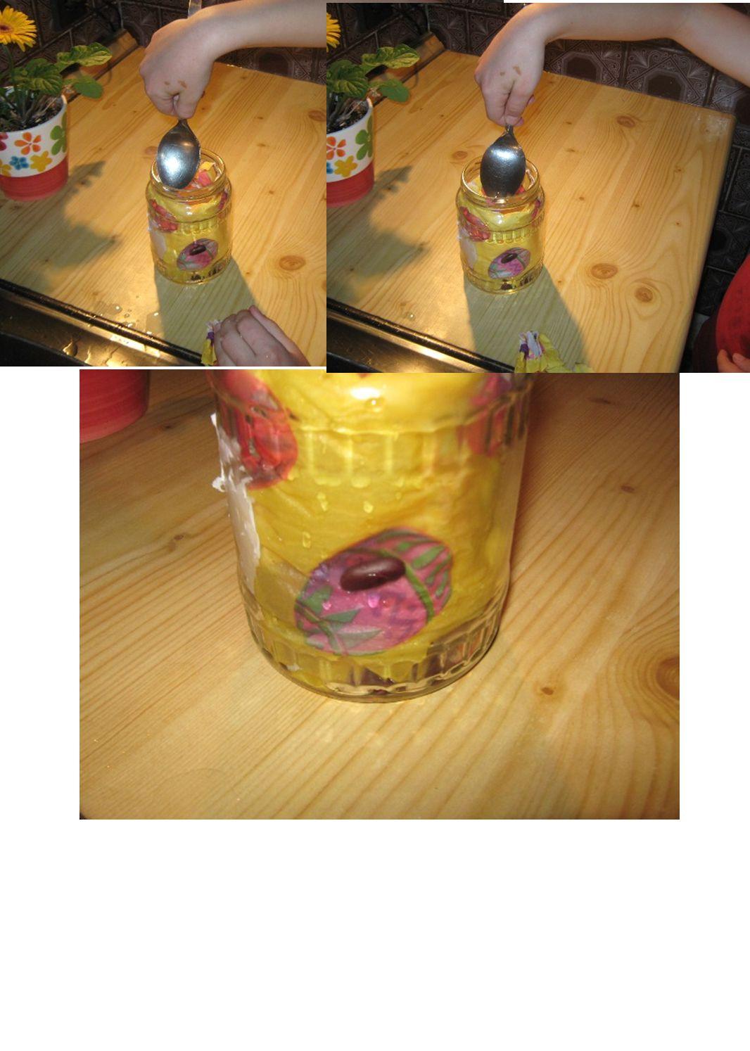 Postup práce Dobře omyjte sklenici a odstraňte z ní případně papírové etikety.
