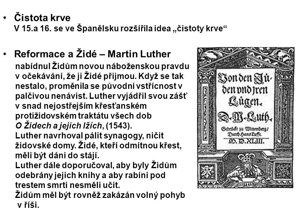 """Čistota krve V 15.a 16. se ve Španělsku rozšířila idea """"čistoty krve"""" Reformace a Židé – Martin Luther nabídnul Židům novou náboženskou pravdu v očeká"""