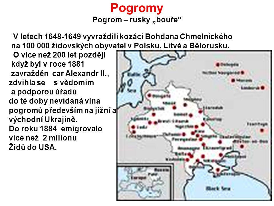 "Pogromy Pogrom – rusky ""bouře"" V letech 1648-1649 vyvraždili kozáci Bohdana Chmelnického na 100 000 židovských obyvatel v Polsku, Litvě a Bělorusku. O"