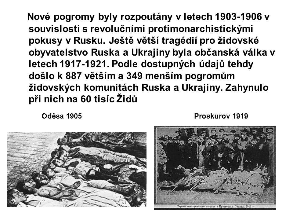 Nové pogromy byly rozpoutány v letech 1903-1906 v souvislosti s revolučními protimonarchistickými pokusy v Rusku. Ještě větší tragédií pro židovské ob