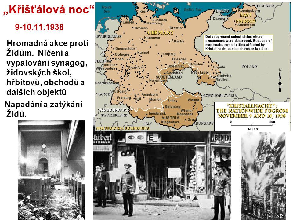 """""""Křišťálová noc"""" 9-10.11.1938 Hromadná akce proti Židům. Ničení a vypalování synagog, židovských škol, hřbitovů, obchodů a dalších objektů Napadání a"""