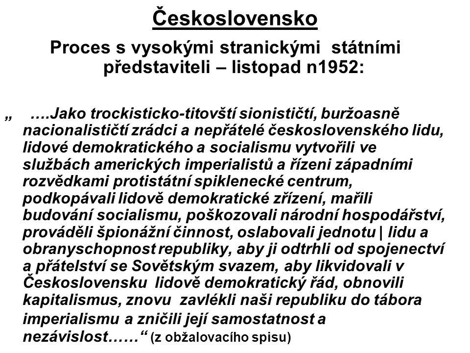 """Československo Proces s vysokými stranickými státními představiteli – listopad n1952: """" ….Jako trockisticko-titovští sionističtí, buržoasně nacionalis"""
