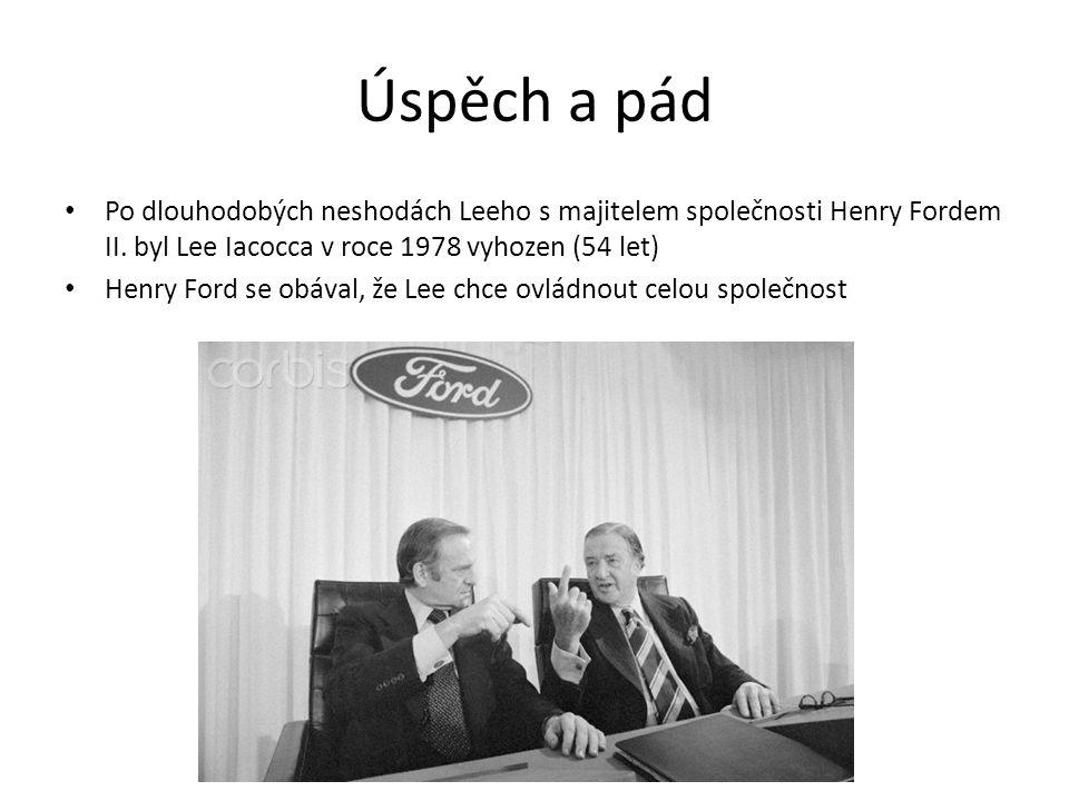 Úspěch a pád Po dlouhodobých neshodách Leeho s majitelem společnosti Henry Fordem II.