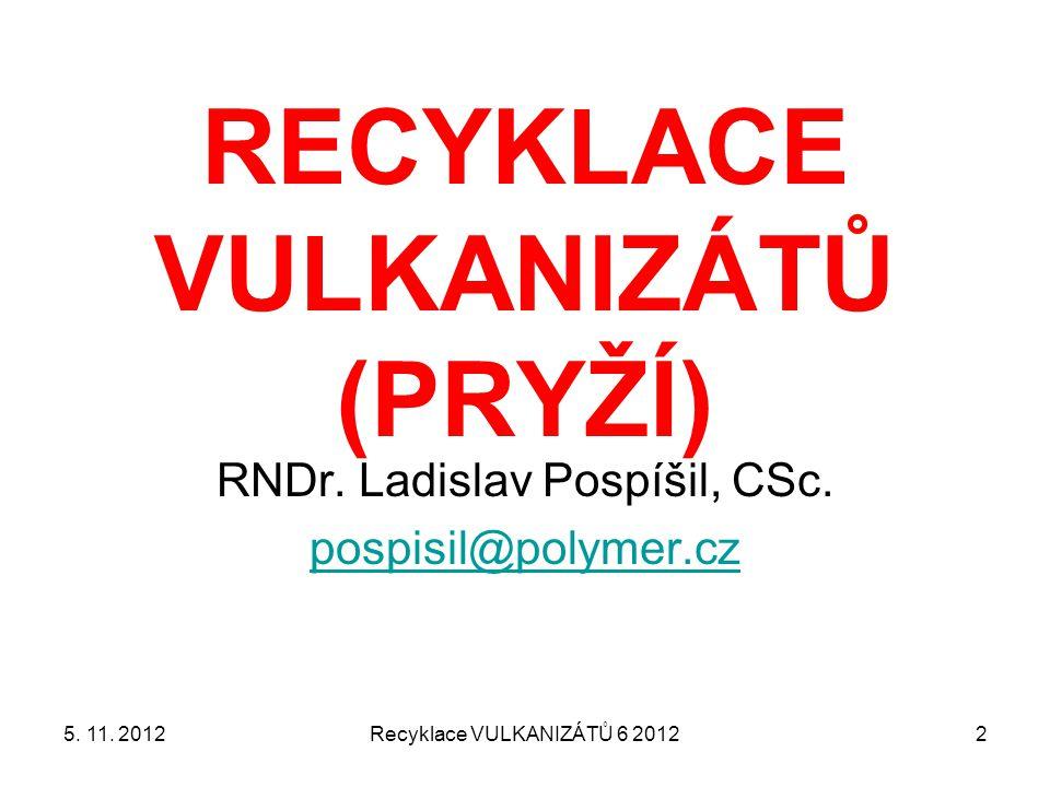 Rekonstituce částic namleté pryže Recyklace VULKANIZÁTŮ 6 2012435.