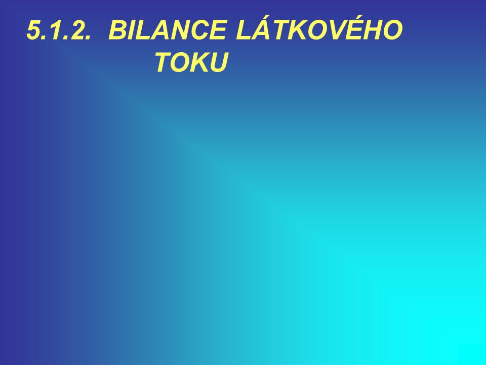 5.1.2. BILANCE LÁTKOVÉHO TOKU