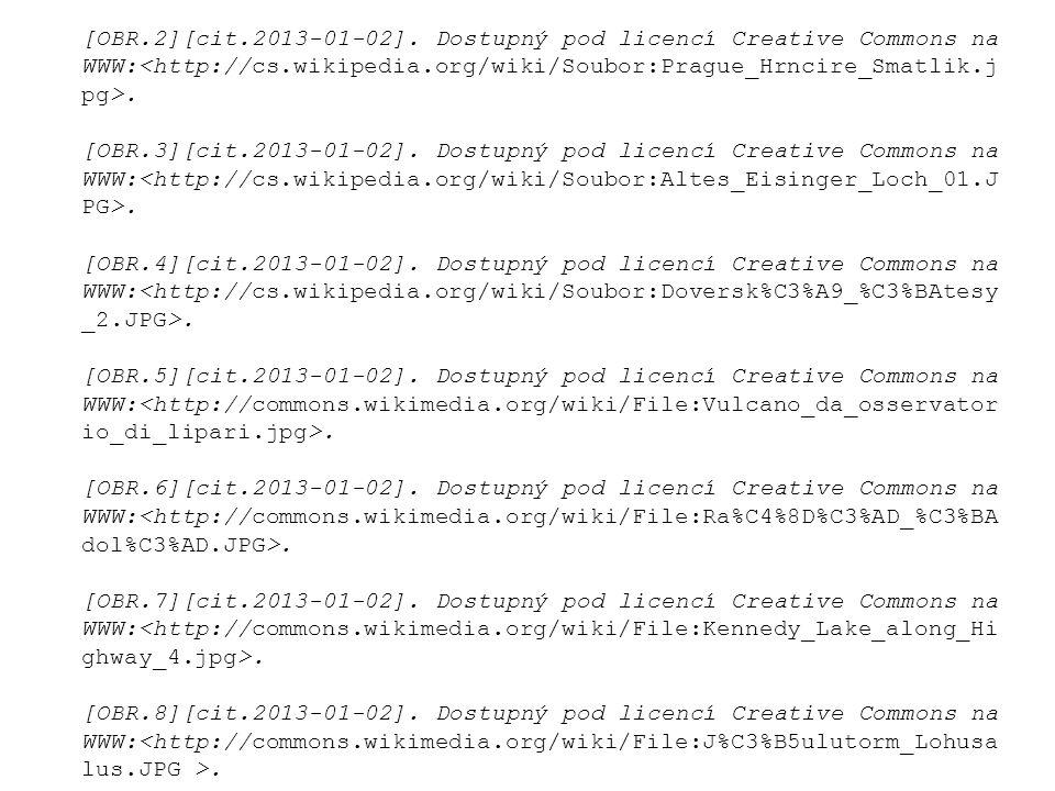 [OBR.2][cit.2013-01-02]. Dostupný pod licencí Creative Commons na WWW:.