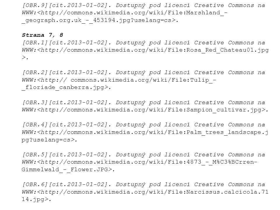 [OBR.9][cit.2013-01-02]. Dostupný pod licencí Creative Commons na WWW:.