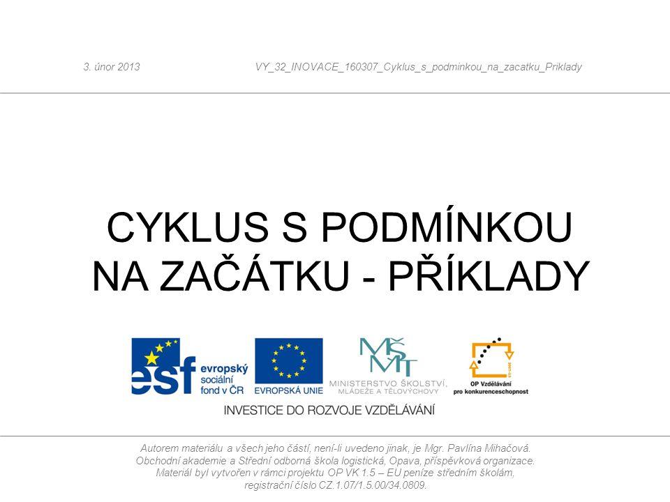 CYKLUS S PODMÍNKOU NA ZAČÁTKU - PŘÍKLADY 3.