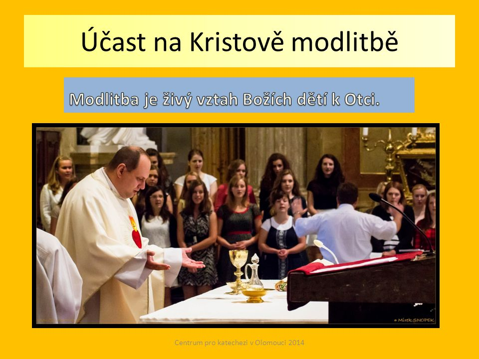 Účast na Kristově modlitbě Centrum pro katechezi v Olomouci 2014