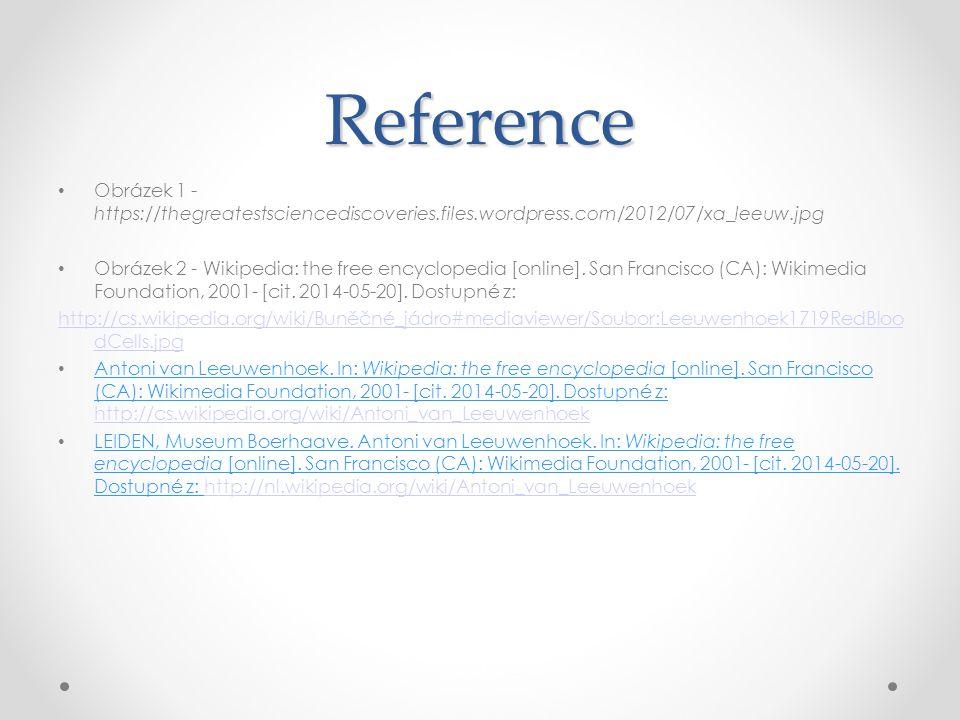 Reference Obrázek 1 - https://thegreatestsciencediscoveries.files.wordpress.com/2012/07/xa_leeuw.jpg Obrázek 2 - Wikipedia: the free encyclopedia [online].