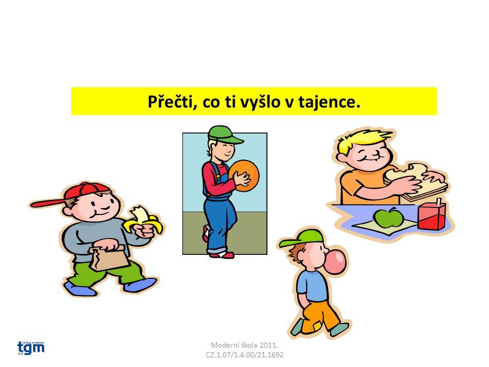 Moderní škola 2011, CZ.1.07/1.4.00/21.1692 Přečti, co ti vyšlo v tajence.
