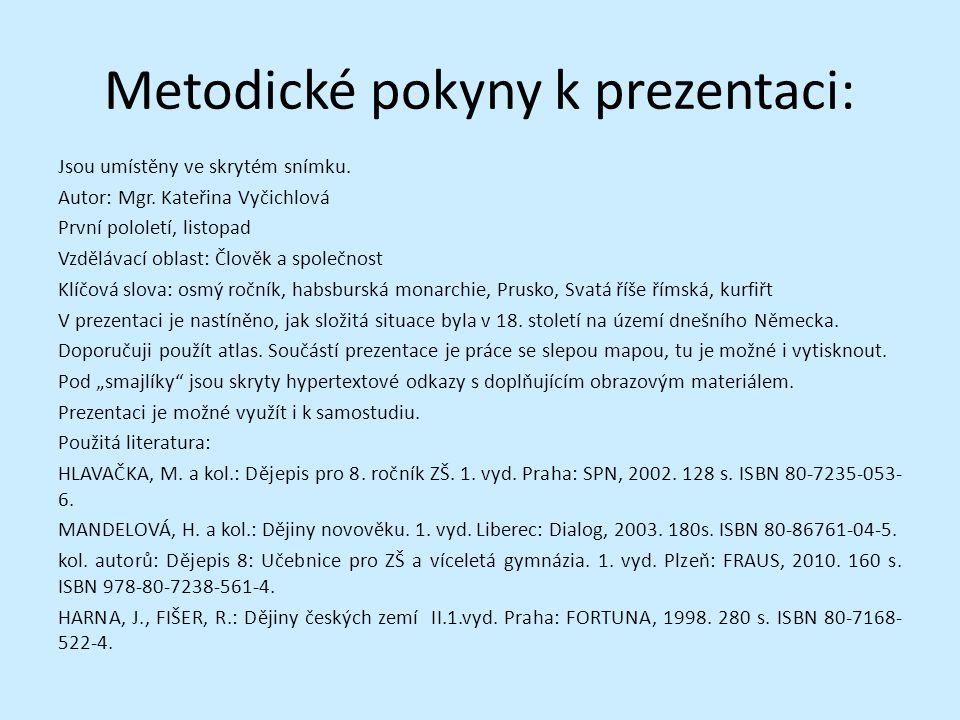 Metodické pokyny k prezentaci: Jsou umístěny ve skrytém snímku. Autor: Mgr. Kateřina Vyčichlová První pololetí, listopad Vzdělávací oblast: Člověk a s