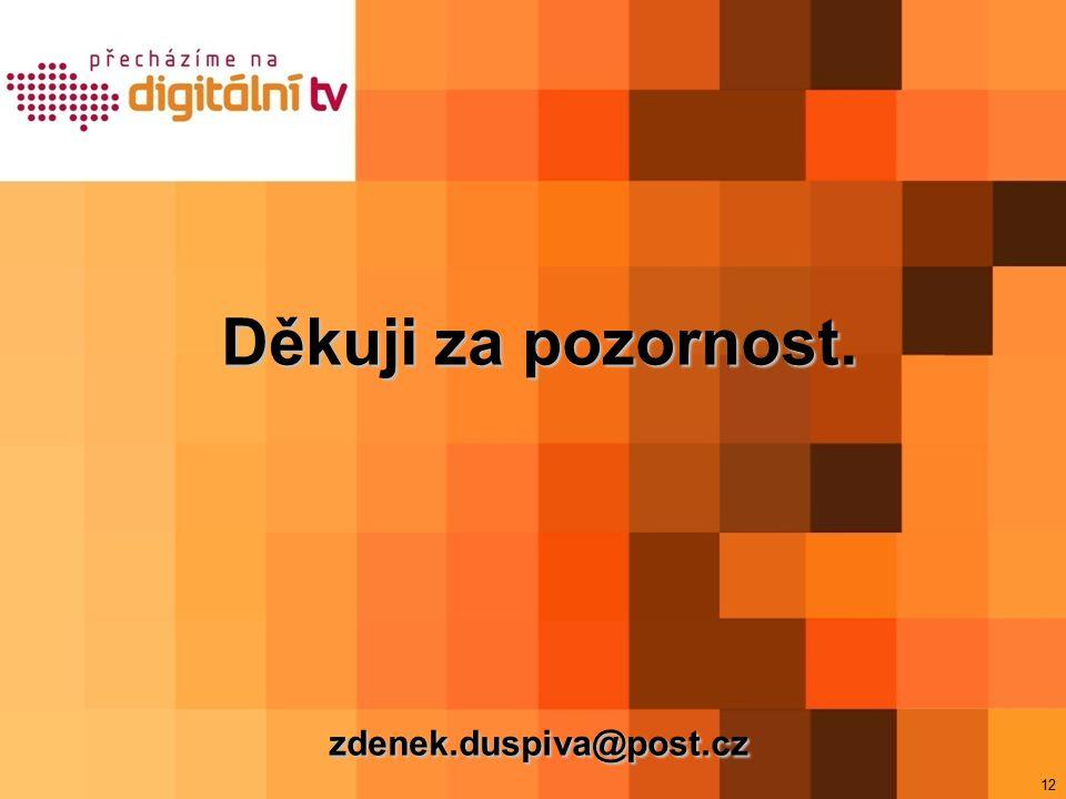 12 Děkuji za pozornost. zdenek.duspiva@post.cz