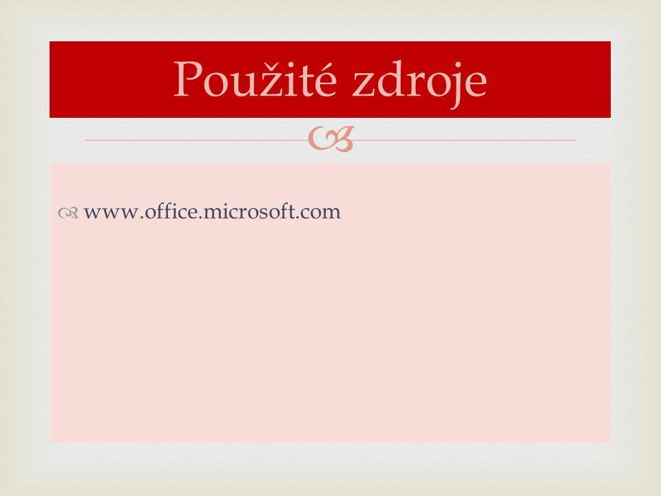   www.office.microsoft.com Použité zdroje