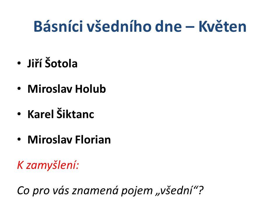 Skupina Host do domu Oldřich Mikulášek Jan Skácel Doplňte lidové rčení: Host do domu - .