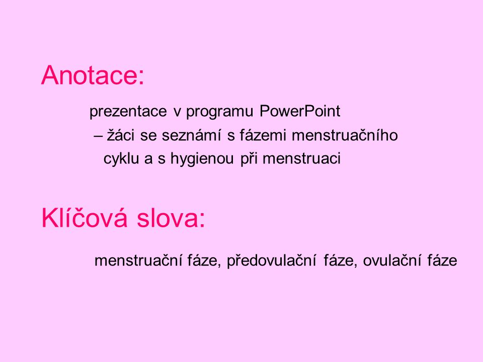 MENSTRUACE Cyklus změn na sliznici dělohy Cyklus změn hormonálních První menstruační krvácení = menarché Trvá obvykle 28 dnů (norma je 21- 35 dnů) Creative Commons Attribution-Share Alike 3.0 Unported,datum, http://commons.wikimedia.org/wiki/File:MenstrualCycle_cs.svg