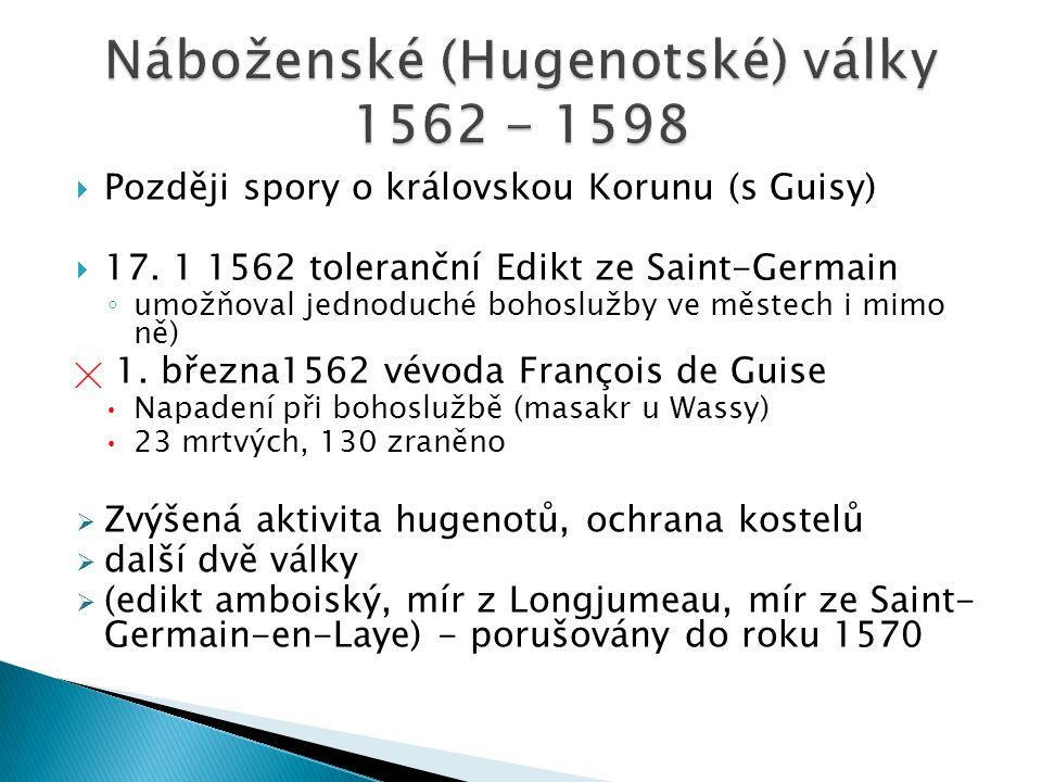  Později spory o královskou Korunu (s Guisy)  17.