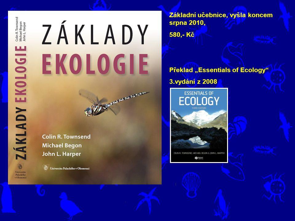 """Základní učebnice, vyšla koncem srpna 2010, 580,- Kč Překlad """"Essentials of Ecology"""" 3.vydání z 2008"""