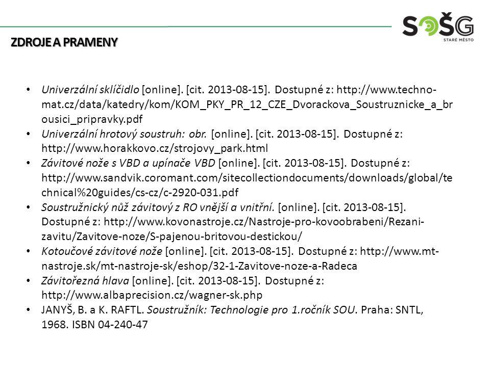 ZDROJE A PRAMENY Univerzální sklíčidlo [online]. [cit. 2013-08-15]. Dostupné z: http://www.techno- mat.cz/data/katedry/kom/KOM_PKY_PR_12_CZE_Dvorackov