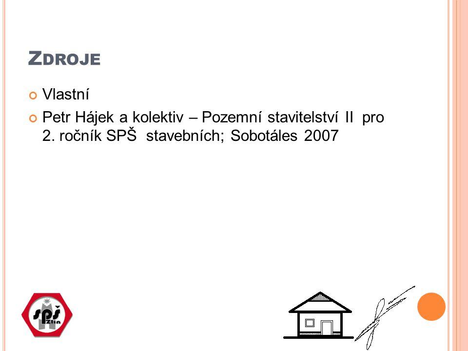 Z DROJE Vlastní Petr Hájek a kolektiv – Pozemní stavitelství II pro 2. ročník SPŠ stavebních; Sobotáles 2007
