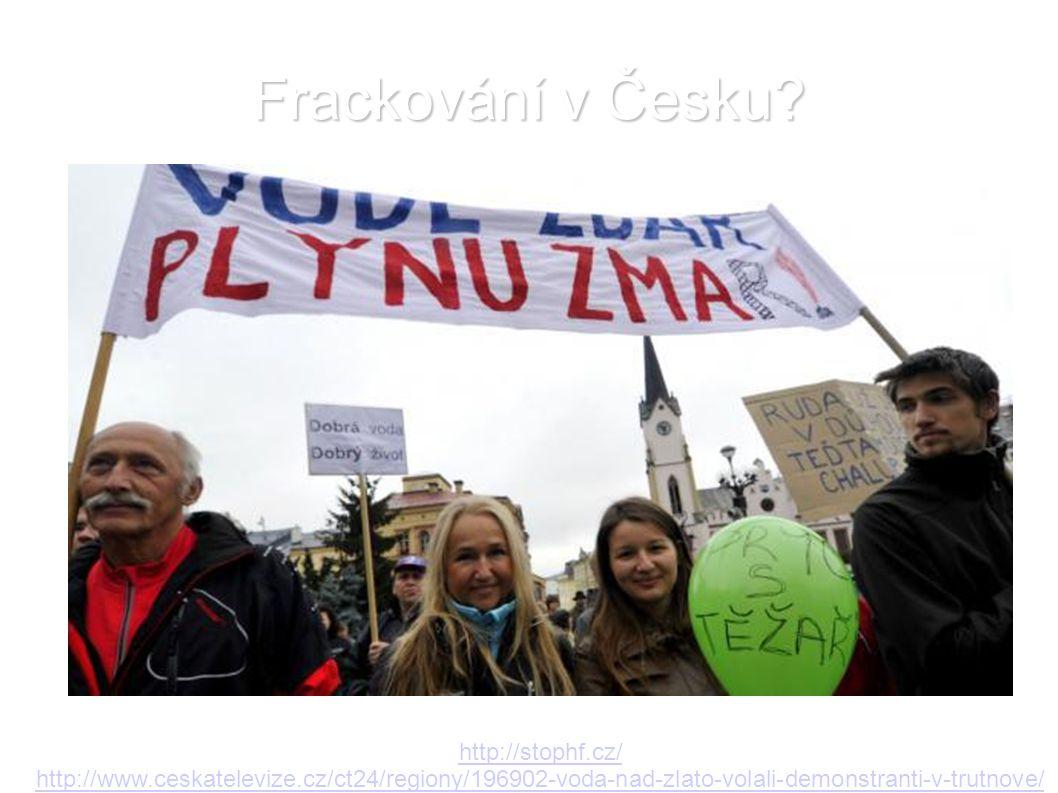 http://stophf.cz/ http://www.ceskatelevize.cz/ct24/regiony/196902-voda-nad-zlato-volali-demonstranti-v-trutnove/ Frackování v Česku?