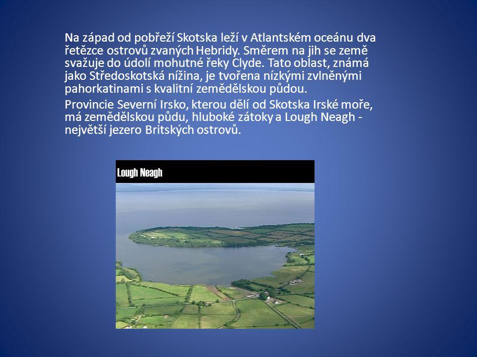 Na západ od pobřeží Skotska leží v Atlantském oceánu dva řetězce ostrovů zvaných Hebridy. Směrem na jih se země svažuje do údolí mohutné řeky Clyde. T