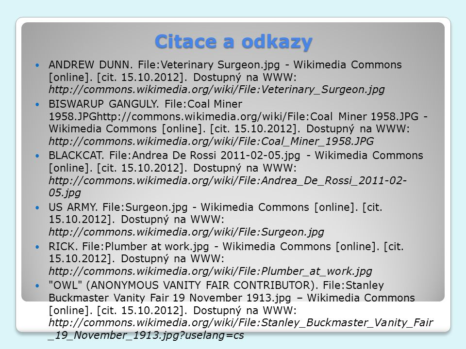 Citace a odkazy ANDREW DUNN. File:Veterinary Surgeon.jpg - Wikimedia Commons [online].
