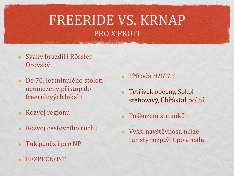 FREERIDE VS.KRNAP PRO X PROTI Svahy brázdil i Rössler Ořovský Do 70.