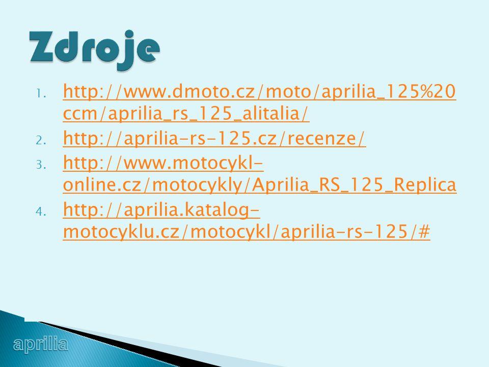 1. http://www.dmoto.cz/moto/aprilia_125%20 ccm/aprilia_rs_125_alitalia/ http://www.dmoto.cz/moto/aprilia_125%20 ccm/aprilia_rs_125_alitalia/ 2. http:/
