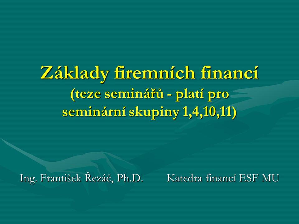 Podoba investice  Kapitálová investice (hmotná i nehmotná) – např.